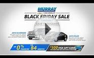 $500 Visa Gift Card + Black Friday Deals at Murray Chevrolet!